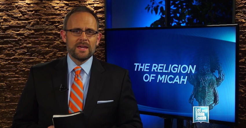 The Religion Of Micah (The Text) - LET THE BIBLE SPEAK TV with Kevin Presley