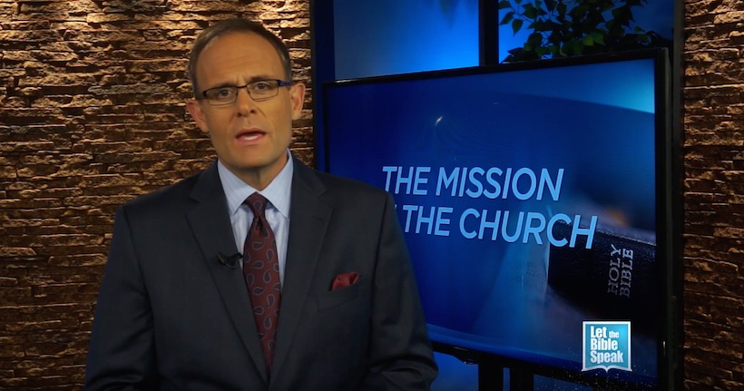The Mission Of The Church (The Text) - LET THE BIBLE SPEAK TV with Kevin Presley