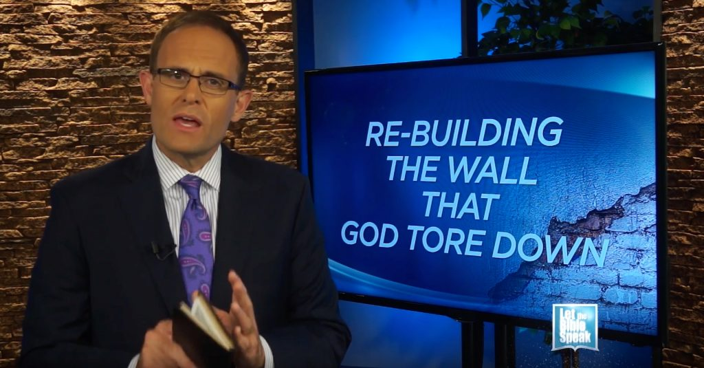 Re-Building The Wall That God Tore Down (The Text) - LET THE BIBLE SPEAK TV with Kevin Presley