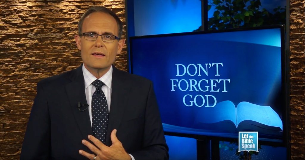 Don't Forget God (The Text) - LET THE BIBLE SPEAK TV with Kevin Presley