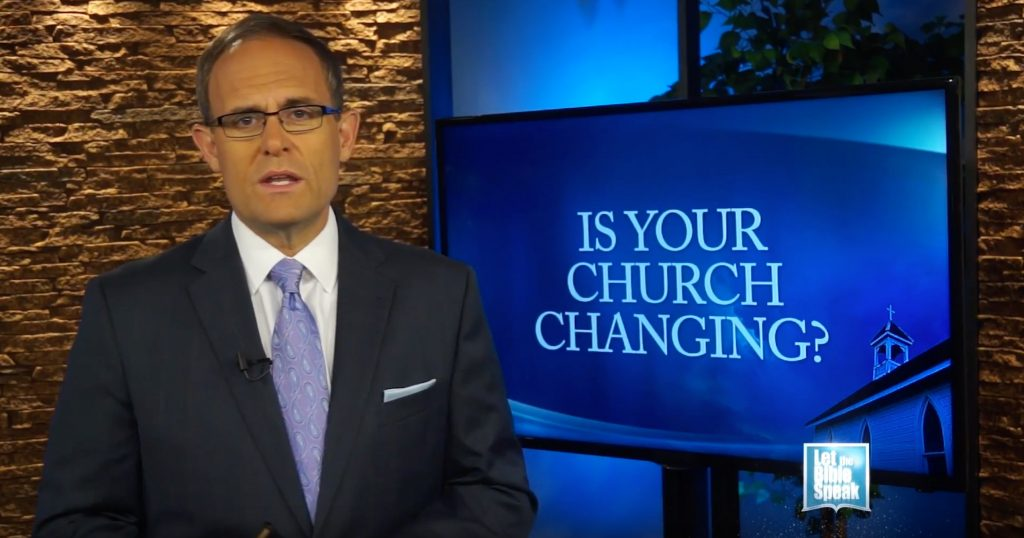Is Your Church Changing? - LET THE BIBLE SPEAK TV with Kevin Presley