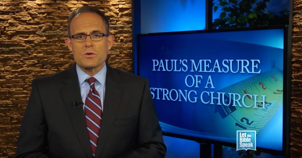 Paul's Measure Of A Strong Church (The Text) - LET THE BIBLE SPEAK TV with Kevin Presley