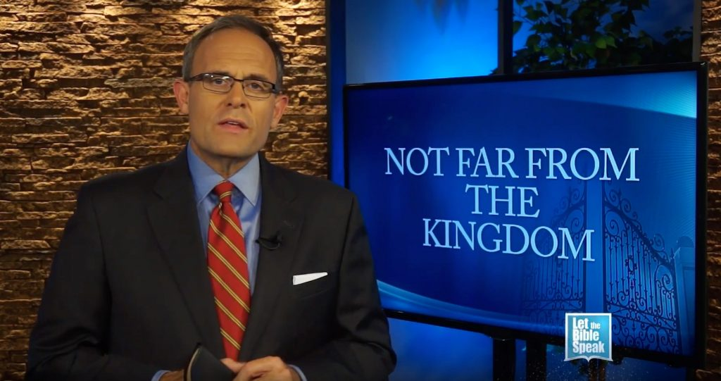 Not Far From The Kingdom (The Text) - LET THE BIBLE SPEAK TV with Kevin Presley