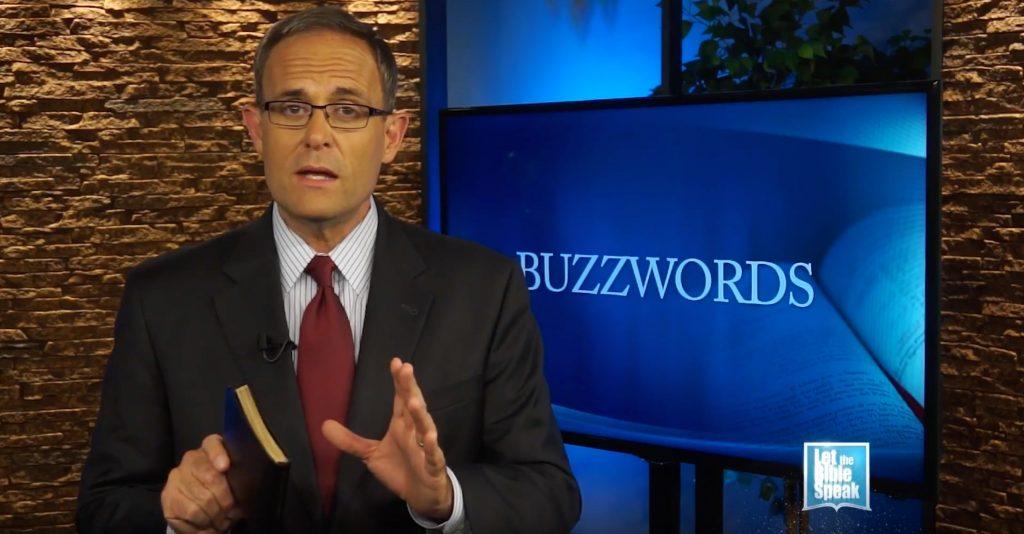 Buzzwords - Part 1 (The Text) - LET THE BIBLE SPEAK TV